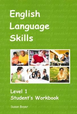 English Language Skills. 1 Student Workbook by Susan Boyer