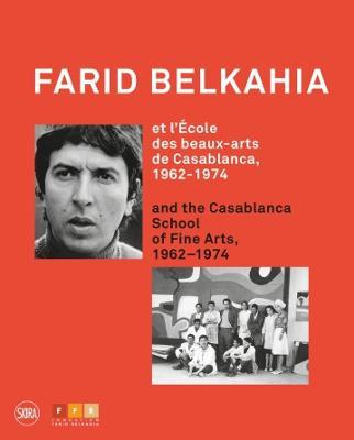 Farid Belkahia and the Casablanca School by