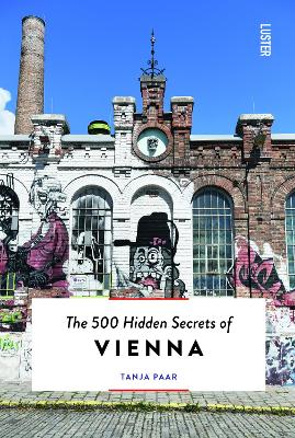 The 500 Hidden Secrets of Vienna by Tanja Paar