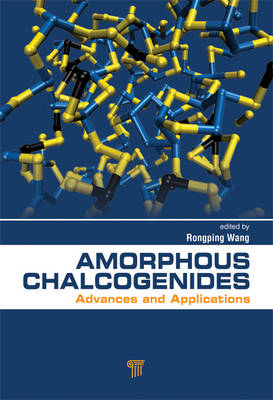 Amorphous Chalcogenides by Rong Ping Wang