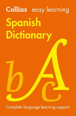 Easy Learning Spanish Dictionary: Trusted support for learning (Collins Easy Learning) by Collins Dictionaries