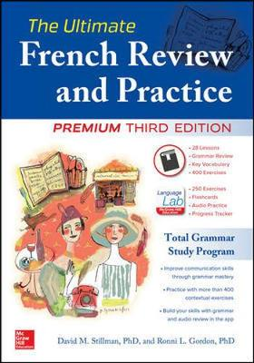The Ultimate French Review and Practice, Premium Third Edition by David M. Stillman