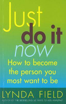 Just Do It Now! by Lynda Field