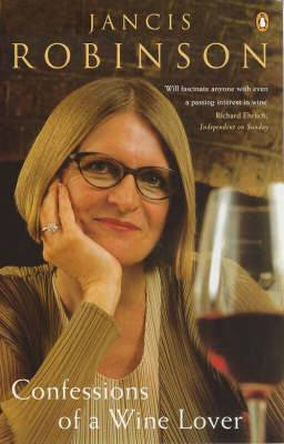 Confessions of a Wine Lover by Jancis Robinson