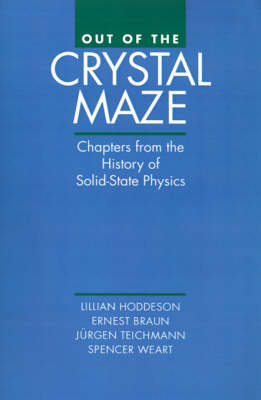 Out of the Crystal Maze by Lillian Hoddeson