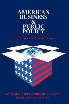 American Business and Public Policy by Theodore Draper