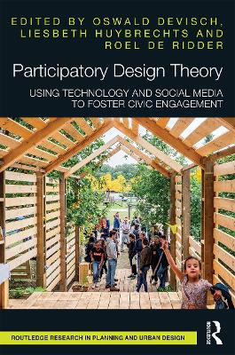Participatory Design Theory: Using Technology and Social Media to Foster Civic Engagement by Oswald Devisch