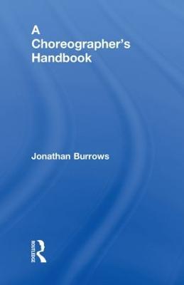 A Choreographer's Handbook by Jonathan Burrows