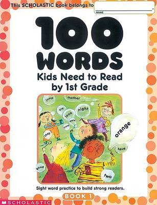 100 Words Kids Need to Read by 1st Grade by Terry Cooper