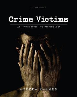 Crime Victims: An Introduction to Victimology by Andrew Karmen