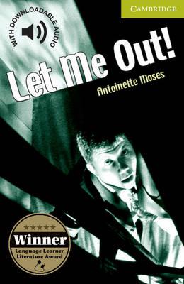 Let Me Out! Starter/Beginner by Antoinette Moses