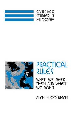 Practical Rules by Alan H. Goldman