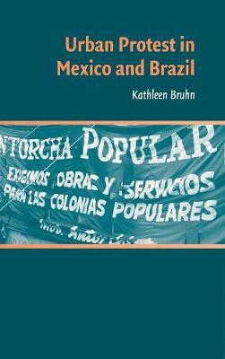 Urban Protest in Mexico and Brazil book