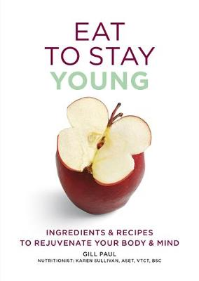 Eat To Stay Young by Gill Paul