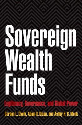 Sovereign Wealth Funds by Gordon L. Clark