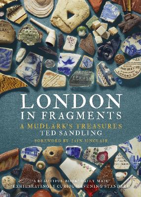 London in Fragments by Ted Sandling