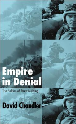 Empire in Denial by David Chandler