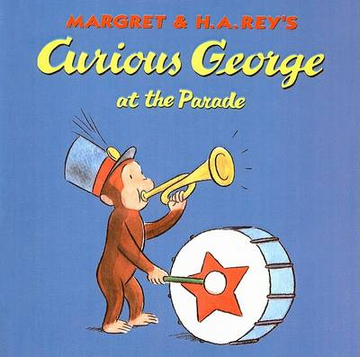 Curious George at the Parade by Margret Rey