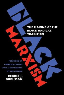 Black Marxism by Cedric J. Robinson