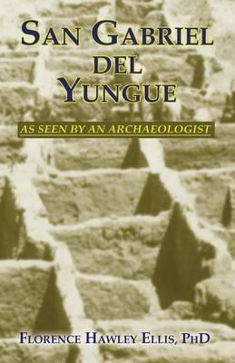 San Gabriel del Yungue by Florence Hawley Ellis