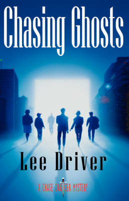 Chasing Ghosts by Lee Driver