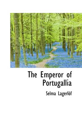 The Emperor of Portugallia by Selma Lagerlof