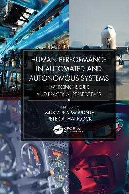 Human Performance in Automated and Autonomous Systems: Emerging Issues and Practical Perspectives by Mustapha Mouloua