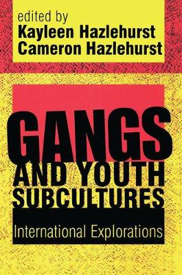 Gangs and Youth Subcultures by Kayleen Hazlehurst