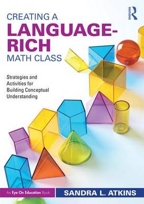 Creating a Language-Rich Math Class by Sandra L. Atkins