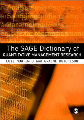 The SAGE Dictionary of Quantitative Management Research by Luiz A. M. Moutinho