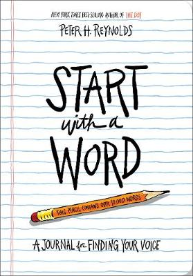 Start with a Word (Guided Journal): A Journal for Finding Your Voice by Peter H. Reynolds