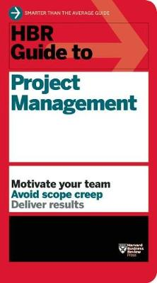 HBR Guide to Project Management (HBR Guide Series) by Harvard Business Review
