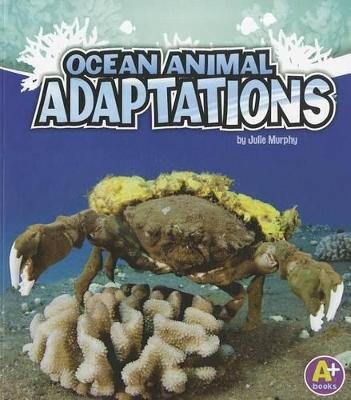 Ocean Animal Adaptions by Julie Murphy