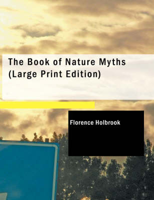 The Book of Nature Myths by Florence Holbrook