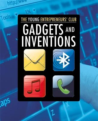 Young Entrepreneurs Club: Gadgets and Inventions by Mike Hobbs