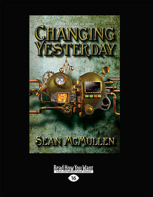 Changing Yesterday by Sean McMullen