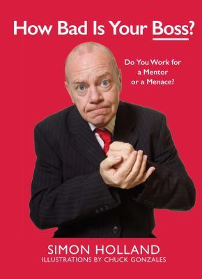 How Bad Is Your Boss? by Simon Holland