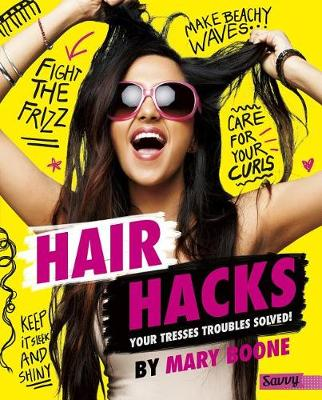Hair Hacks by Mary Boone