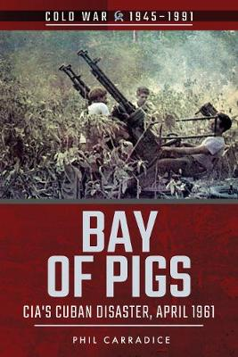 Bay of Pigs by Phil Carradice