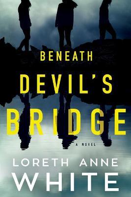 Beneath Devil's Bridge: A Novel book