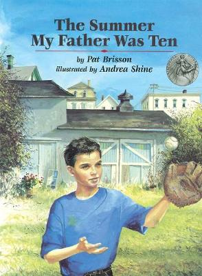 The Summer My Father Was Ten by Pat Brisson