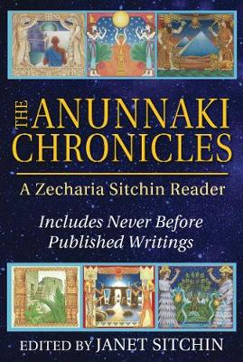 The Anunnaki Chronicles by Zecharia Sitchin