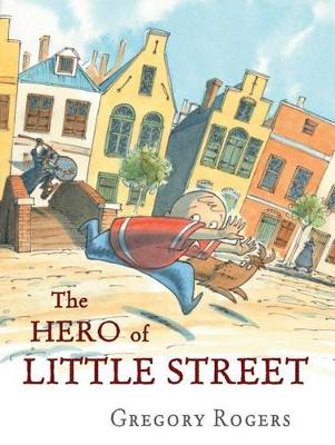 Hero of Little Street by Gregory Rogers