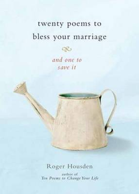 Twenty Poems To Bless Your Marriage book