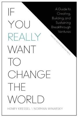 If You Really Want to Change the World by Henry Kressel