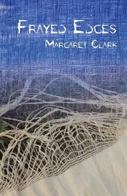 Frayed Edges by Margaret Clark