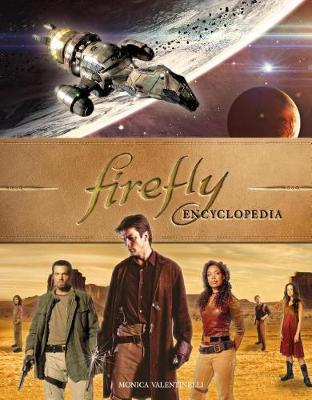 Firefly Encyclopedia by Monica Valentinelli