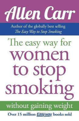 The Easy Way for Women to Stop Smoking by Allen Carr