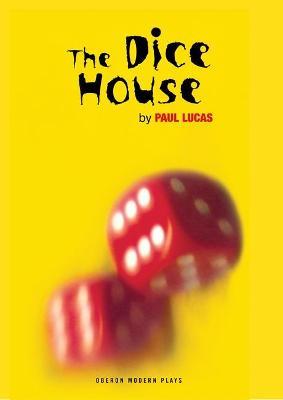 The Dice House by Paul Lucas