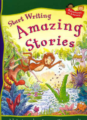 START WRITING AMAZING STORIES by Penny King